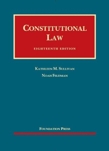 Constitutional Law (University Casebook Series) by Kathle...