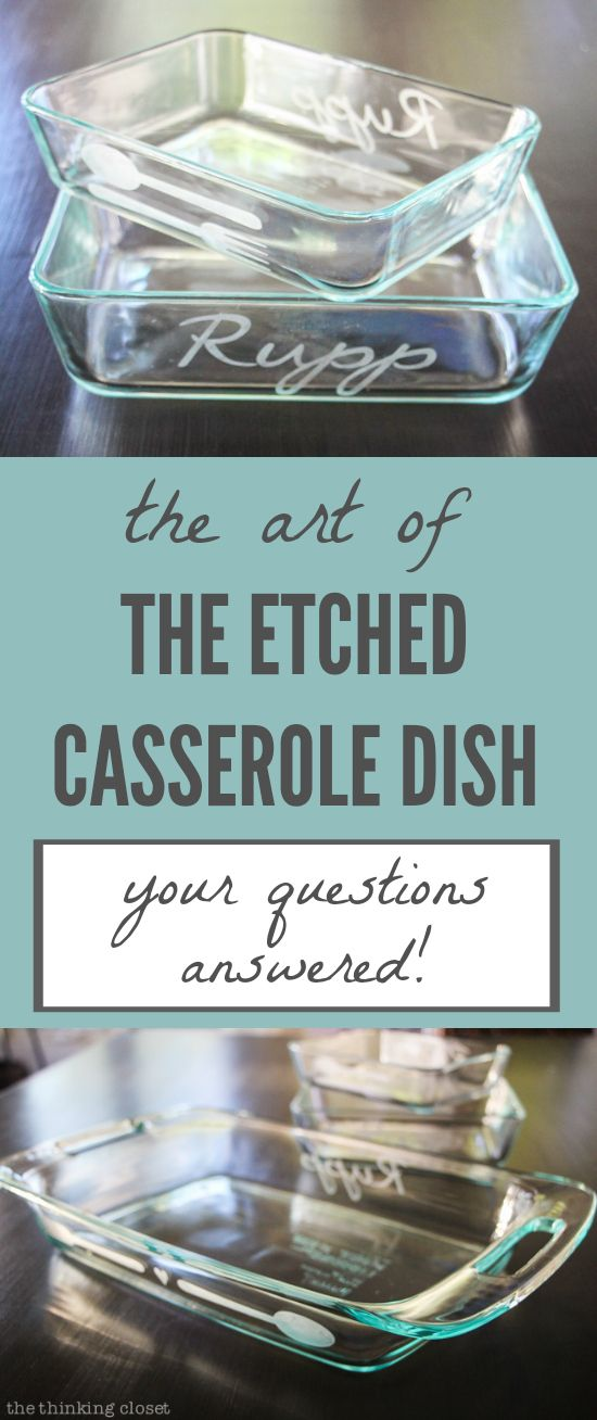 The Art of the Etched Casserole Dish: Your Questions Answered!     Here's a comprehensive list of the most frequently asked questions I receive on how to use your Silhouette and glass etching cream to create a personalized DIY gift.  Prepare to learn everything you ever wanted to know AND MORE on the subject!