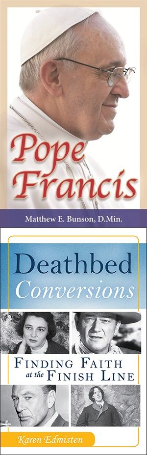Award winners from the Association of Catholic Publishers -- Matthew Bunson's biography of Pope Francis and Karen Edmiston's 'Deathbed Conversions'