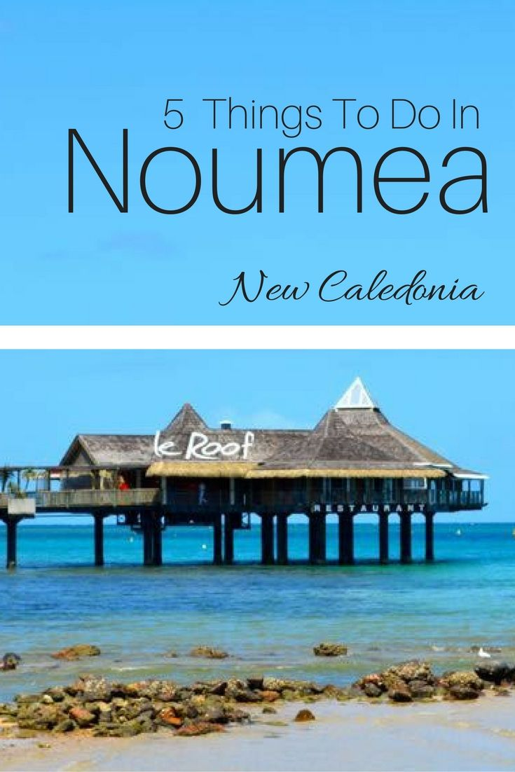 5 Things to Do in Noumea, New Caledonia. Cruise port ideas and things to do for longer stays in the New Caledonian capital.
