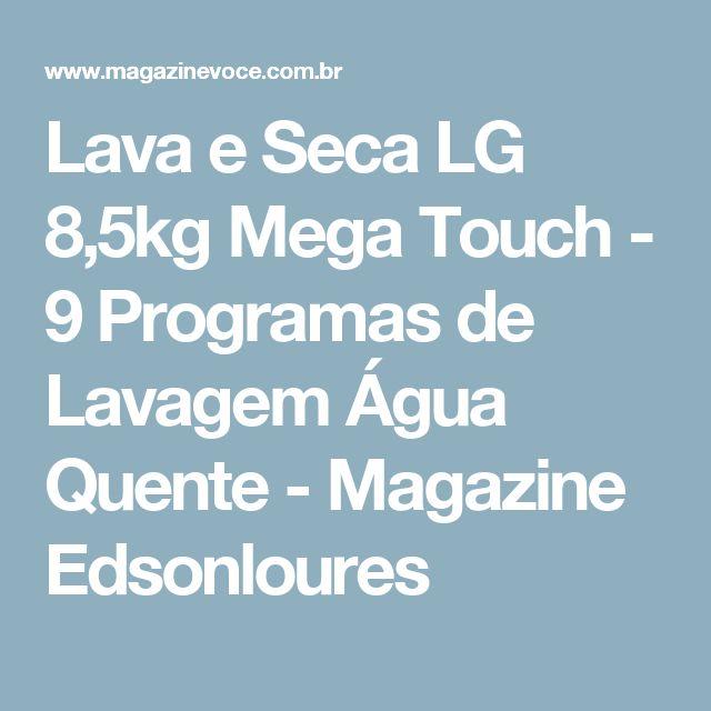 Lava e Seca LG 8,5kg Mega Touch - 9 Programas de Lavagem Água Quente - Magazine Edsonloures