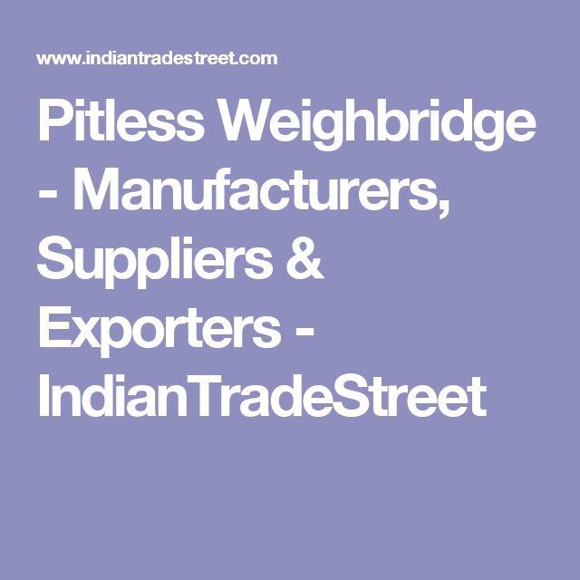 Pitless Weighbridge - Manufacturers, Suppliers & Exporters - IndianTradeStreet