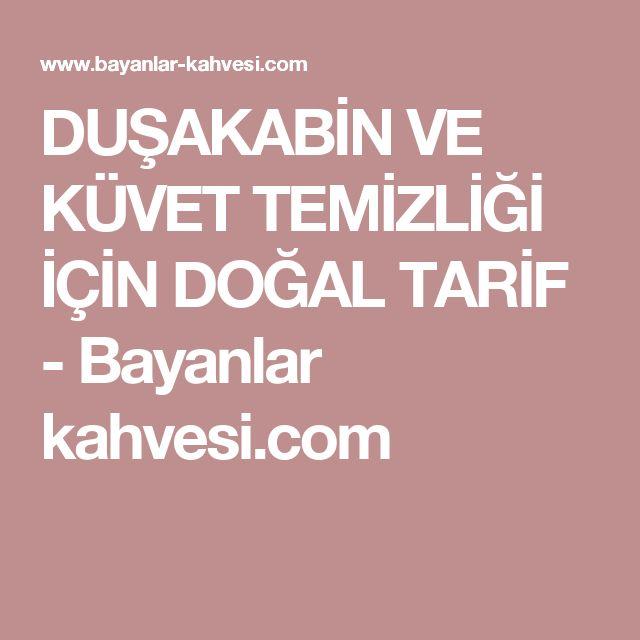 DUŞAKABİN VE KÜVET TEMİZLİĞİ İÇİN DOĞAL TARİF - Bayanlar kahvesi.com