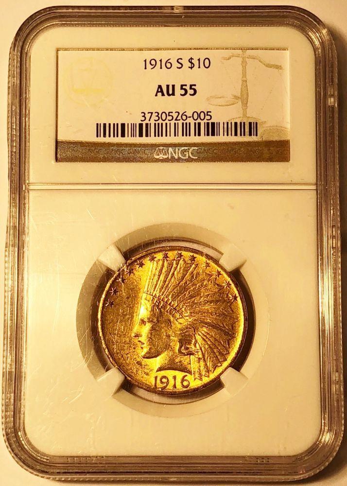 1916 S 10 Indian Gold Eagle Coin Ngc Au55 World War I Date Goldcoins Gold Gold Eagle Coins Gold Coins For Sale