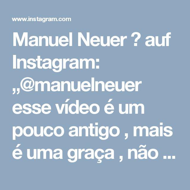 """Manuel Neuer Ⓜ auf Instagram: """"@manuelneuer esse vídeo é um pouco antigo , mais é uma graça , não me canso de ver ele falando português 😍💝💝. ------ This video is a bit…"""""""