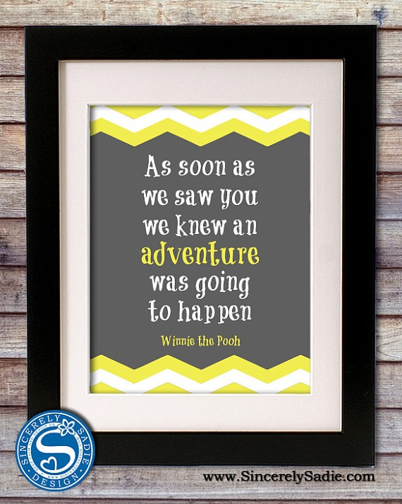 Winnie The Pooh Adventure Quote 8×10 Print by SincerelySadieDesign @ Etsy, $12.0