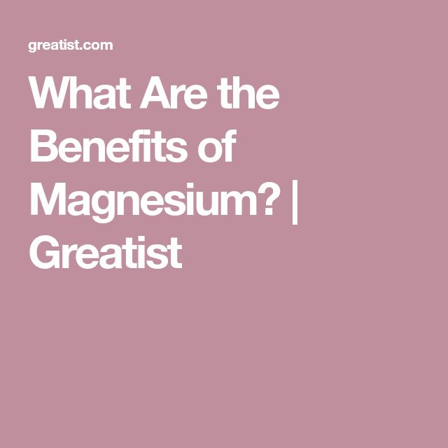 What Are the Benefits of Magnesium? | Greatist