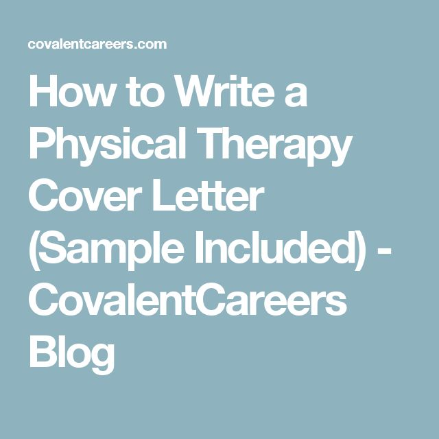 How to Write a Physical Therapy Cover Letter (Sample Included) - CovalentCareers Blog