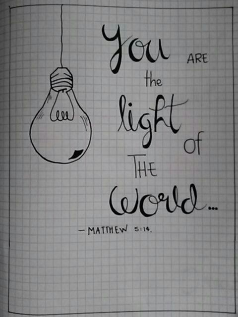 You are the light of the World…