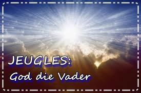 God die Vader Jeugles: Bybel lesse en Hulpbronne gratis beskikbaar by - https://algoagemeenskapskerk.wordpress.com/