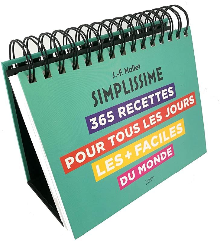 Pdf Ephemeride Simplissime 365 Recettes Pour Tous Les Jours Les Faciles Du Monde De Collectif Freebooks