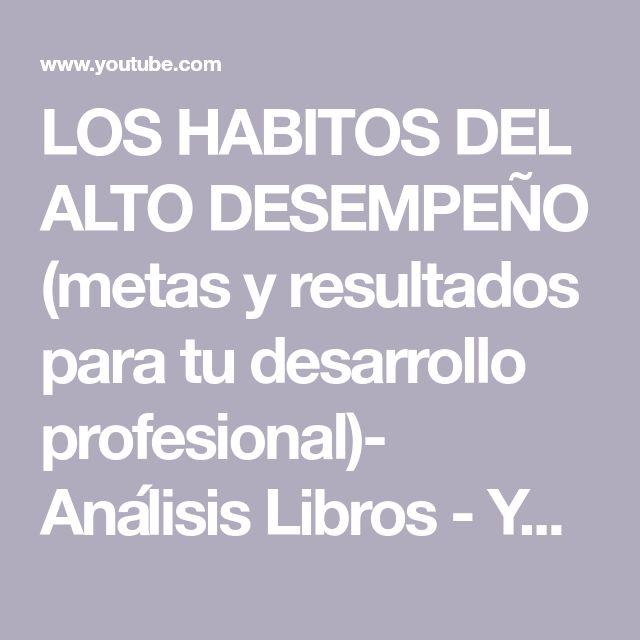 LOS HABITOS DEL ALTO DESEMPEÑO (metas y resultados para tu desarrollo profesion…