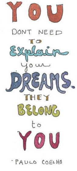 They are all your own.  #dreams  #poster