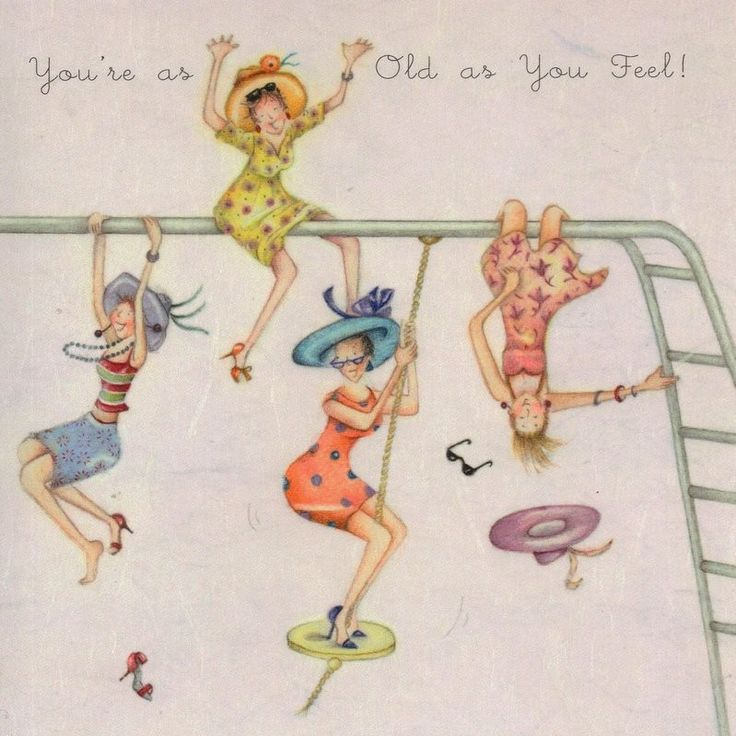 Youre As Old As You Feel , Ladies Who Love Life ... Berni Parker funny cute art