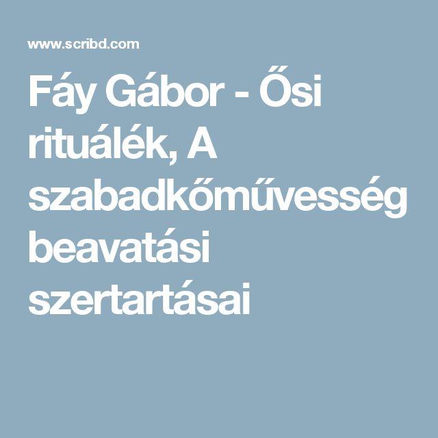 Fáy Gábor - Ősi rituálék, A szabadkőművesség beavatási szertartásai
