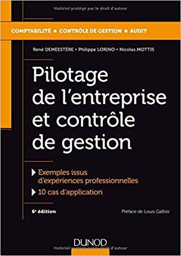 Pilotage de l'entreprise et contrôle de gestion - 6e éd. - René Demeestère, Philippe Lorino, Nicolas Mottis