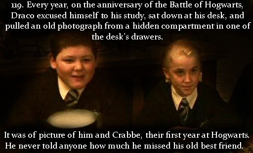 Harry Potter Head Canons. Aww. You don't think as much about Crabbe, but he was Draco's closest friend for so many years