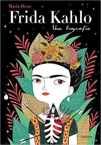 Frida Kahlo. Una biografía (LIBROS ILUSTRADOS): Amazon.es: MARIA HESSE: Libros