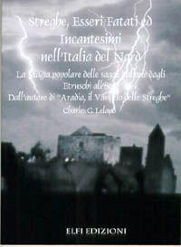 Streghe,Esseri Fatati ed Incantesimi nell'Italia del Nord
