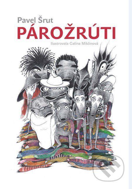 Párožrúti (Pavel Šrut, Galina Miklínová), age: 6+ Martinus.sk > Knihy: Párožrúti (Pavel Šrut, Galina Miklínová)