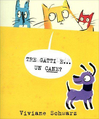 Viviane Schwarz - Tre gatti e... un cane?