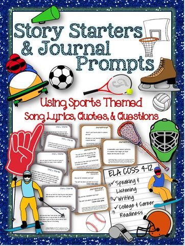 Sports Themed Story Starters and Journal Prompts: Using Sports Themed Song Lyrics, Quotes, & Questions -ELA CCSS Grades 4-12 ($)