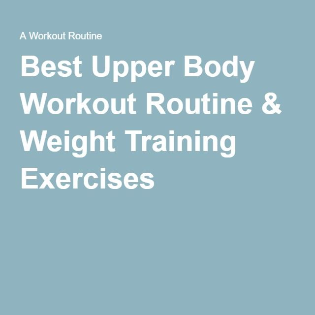 Best Upper Body Workout Routine & Weight Training Exercises