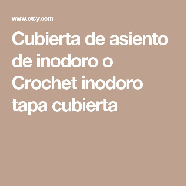 Cubierta de asiento de inodoro o Crochet inodoro tapa cubierta
