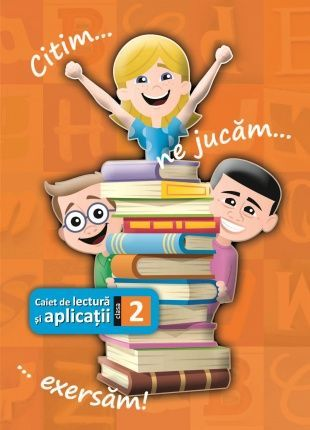 Caiet de lectura clasa a II-a - caiet cu texte si aplicatii