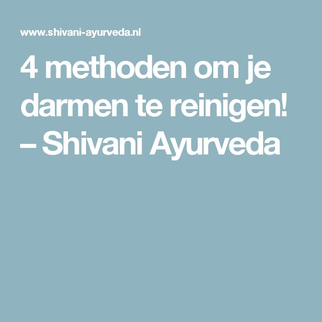 4 methoden om je darmen te reinigen! – Shivani Ayurveda