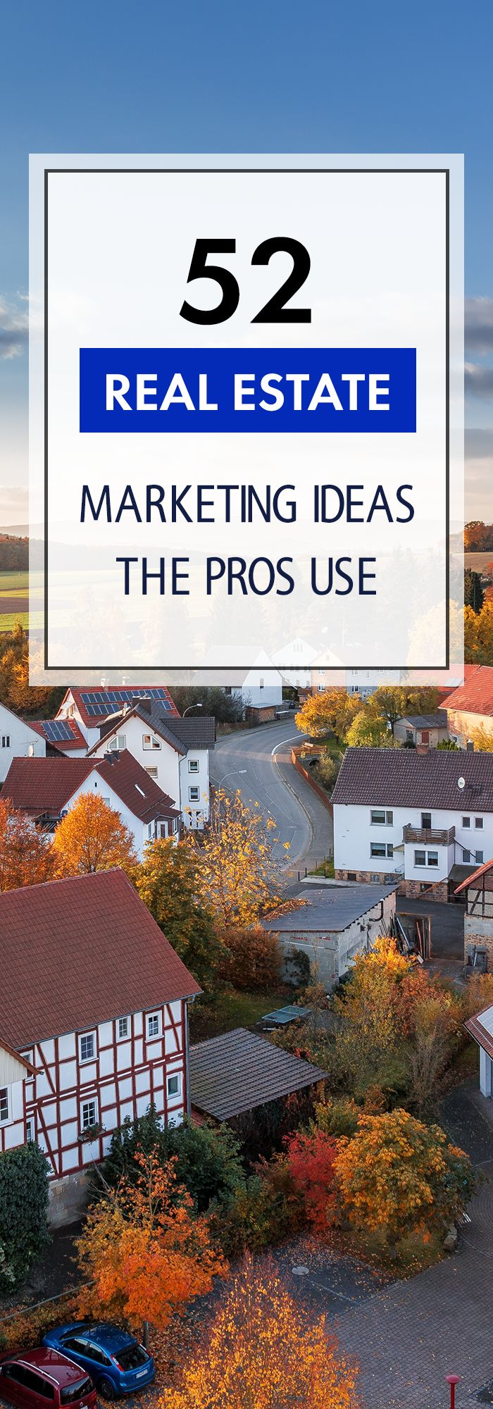 The 52 best real estate marketing ideas and tips from the pros for 2017!