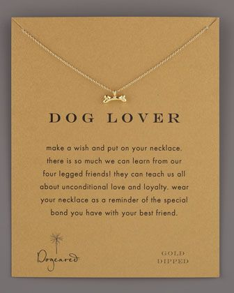Dog Lover Bone-Pendant Necklace by Dogeared at Neiman Marcus. Nicely done. #dog #jewelry