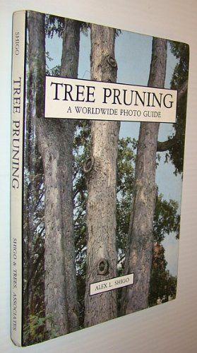 Tree Pruning: A Worldwide Photo Guide by Alex L. Shigo http://www.amazon.com/dp/0943563089/ref=cm_sw_r_pi_dp_FNK7ub0X7F09E