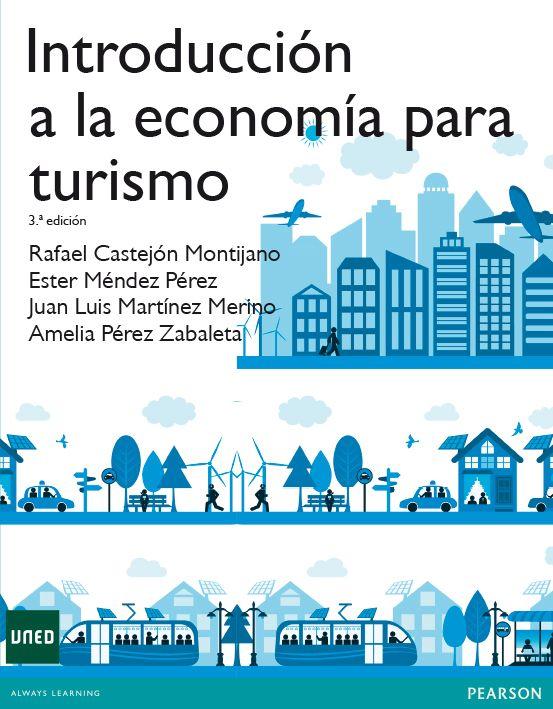 G 4-81/424 - Introducción a la economía para turismo [Imagen de http://www.casadellibro.com/libro-introduccion-a-la-economia-para-turismo-3ed-uned/9788415552789/2286253]