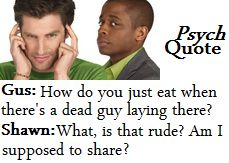 funny psych quotes: Psych Booksmoviestv, Funny Psych Quotes, Google Search, Books Movie Tv, Psych Funny Quotes, Psycho, Psych O', Psych 3, Shawn And Gus