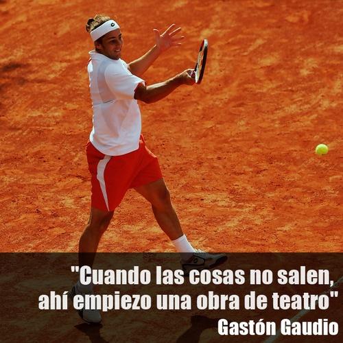 Gastón Gaudio #frases #tenis #tennis @JugamosTenis