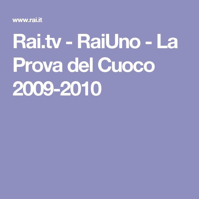 Rai.tv - RaiUno - La Prova del Cuoco 2009-2010