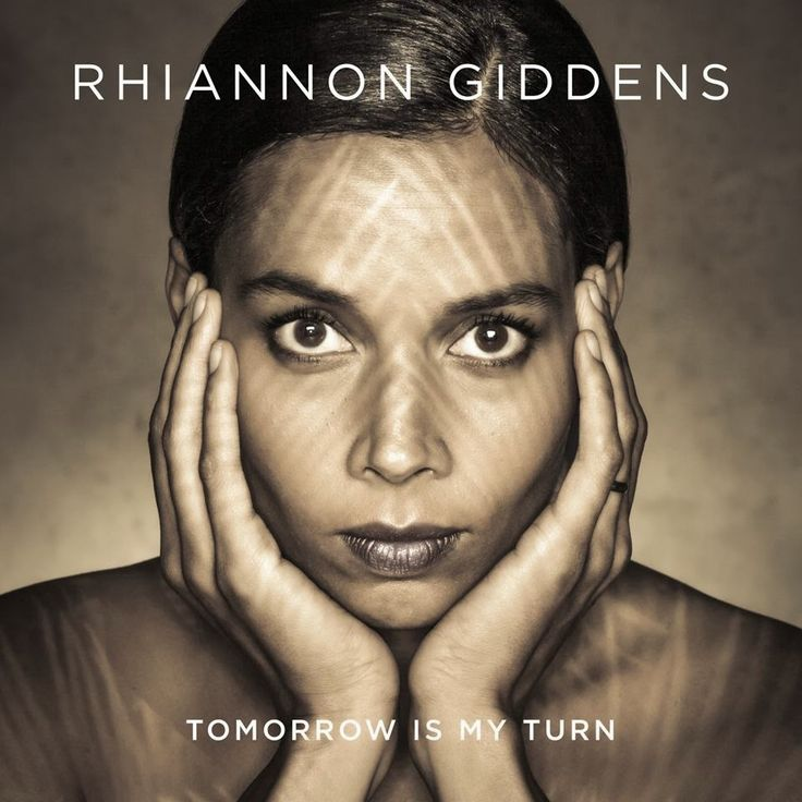 Rhiannon Giddens - Tomorrow Is My Turn (2015)