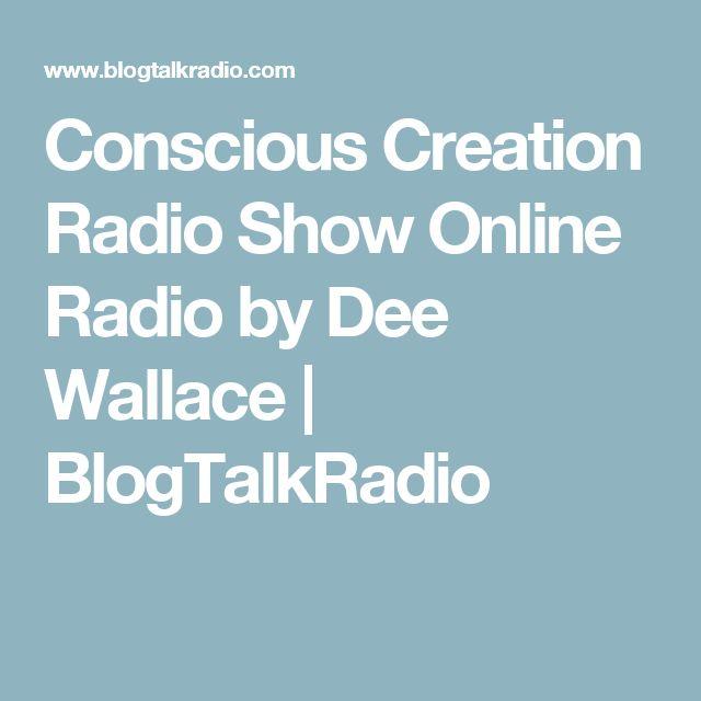 Conscious Creation Radio Show Online Radio  by Dee Wallace | BlogTalkRadio