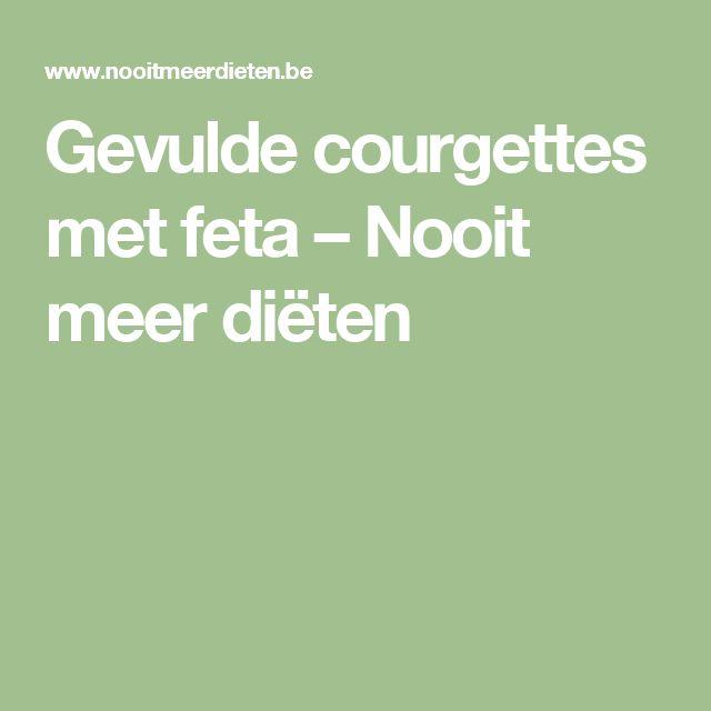 Gevulde courgettes met feta – Nooit meer diëten