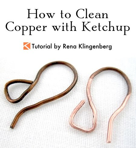 How to Clean Copper with Ketchup - video tutorial by Rena Klingenberg.  Easy way to clean copper at home.   - featured on Jewelry Making Journal