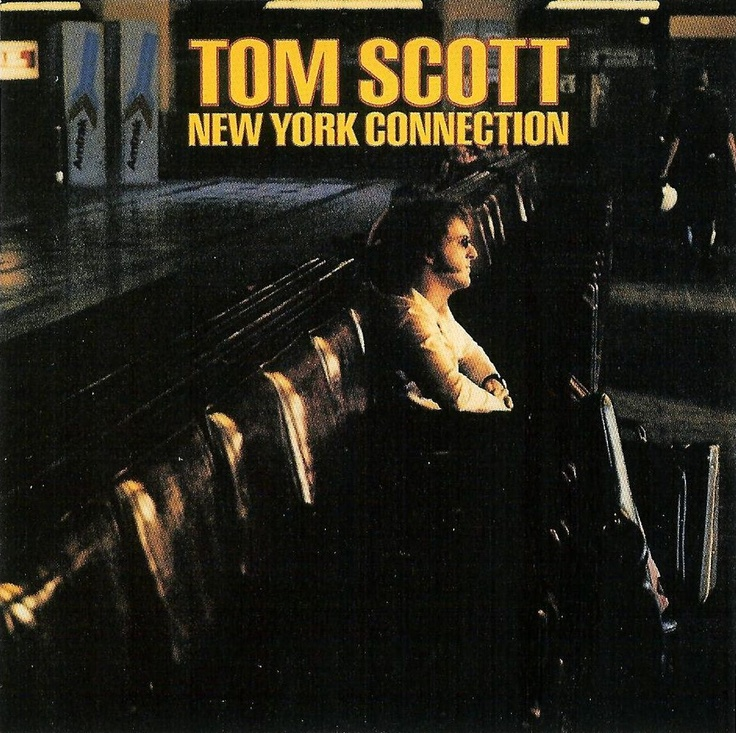 Tom Scott - New York Connection (1975) This is one album that I can never get enough of.