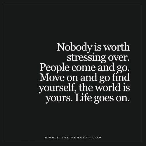 Nobody Is Worth Stressing Over
