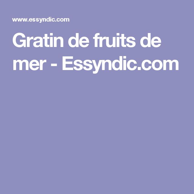 Gratin de fruits de mer - Essyndic.com