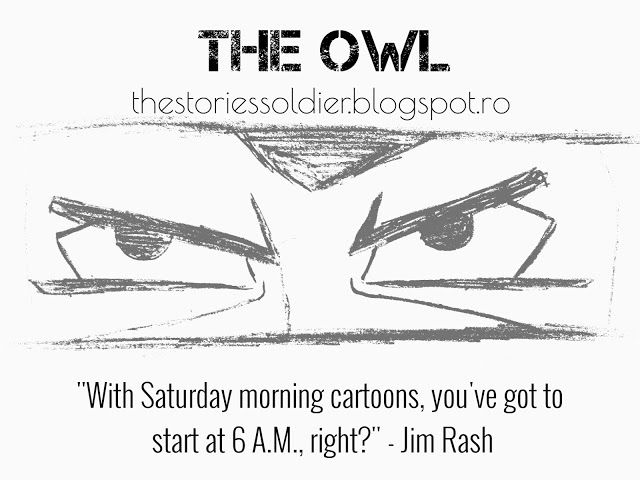 The Owl: Never too old to watch cartoons