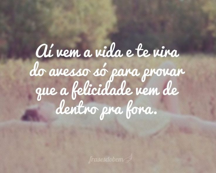 25+ Best Ideas About Frases De Felicidade On Pinterest