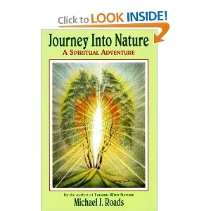 """""""Journey Into Nature: A Spiritual Adventure"""" by mystic Michael Roads"""