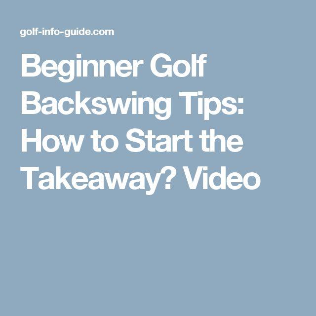 Beginner Golf Backswing Tips: How to Start the Takeaway? Video