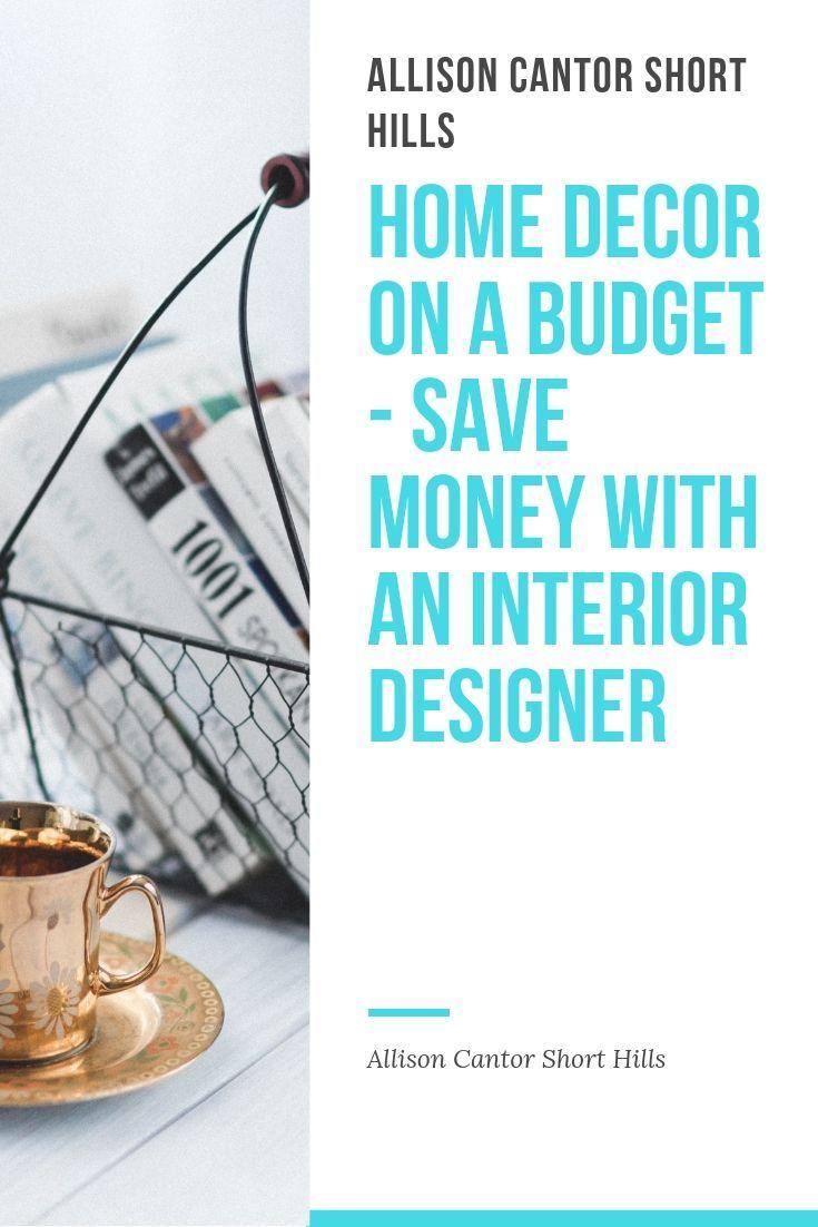 Home Decor On A Budget Save Money With An Interior Designer