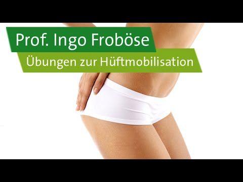 Hüftmobilisation - Prof. Ingo Froböse - YouTube